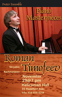 Roman Timofeev in Concert November 29, 7:00 P.M. at Heliconian Hall - 35 Hazelton Avenue, Toronto, ON. For more info call (416) 859-4258